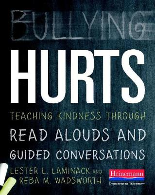 Bullying Hurts By Laminack, Lester/ Wadsworth, Reba