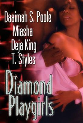 Diamond Playgirls By Poole, Daaimah S./ Miasha/ King, Deja/ Styles, T./ Miller, Karen E. Quinones (EDT)