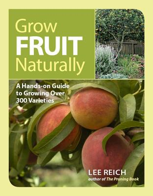 Grow Fruit Naturally By Reich, Lee